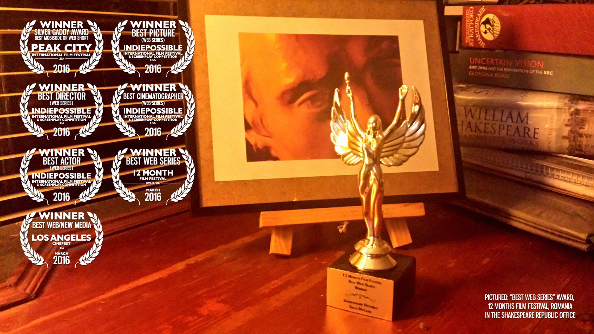 "Pictured: ""Best Web Series"" Award from 12MFF, Romania in the Shakespeare Republic office"